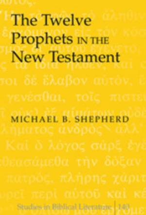 The Twelve Prophets in the New Testament