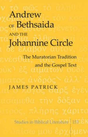 Andrew of Bethsaida and the Johannine Circle