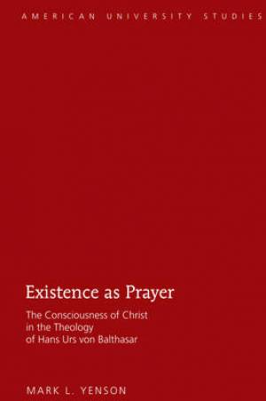 Existence as Prayer