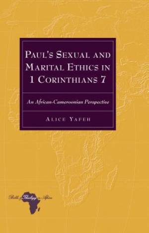 Paul's Sexual and Marital Ethics in 1 Corinthians