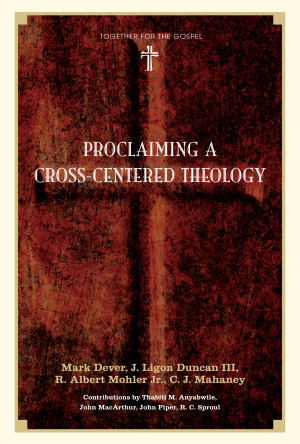 Proclaiming A Cross Centered Theology