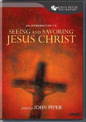 Seeing And Savouring Jesus Christ Dvd