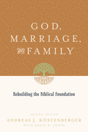 God, Marriage & Family (2nd edition)