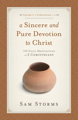 A Sincere and Pure Devotion to Christ 100 Daily Meditations on 2 Corinthians