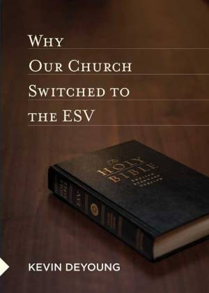 Why Our Church Switched to the ESV (Pack of 10)