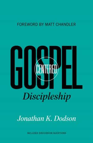 Gospel Centered Discipleship