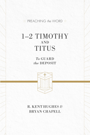 1 & 2 Timothy and Titus : Preaching the Word