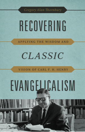 Recovering Classic Evangelicalism Pb