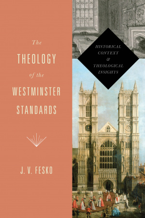 Theology Of The Westminster Standards Th