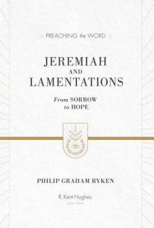 Jeremiah and Lamentations : Preaching the Word