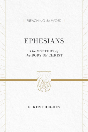 Ephesians : Preaching the Word