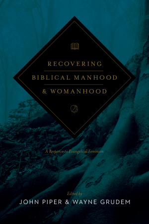 Recovering Biblical Manhood And Womanhoo