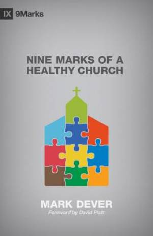 Nine Marks Of A Healthy Church Pb