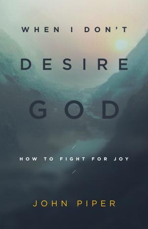 When I Dont Desire God