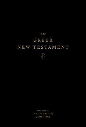 Greek New Testament, Produced at Tyndale House, Cambridge