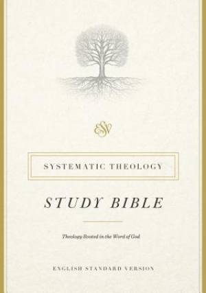 ESV Systematic Theology Study Bible