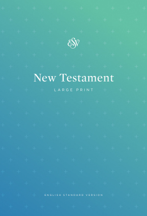 ESV Outreach New Testament, Large Print
