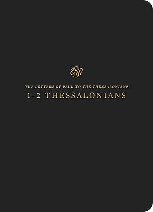 ESV Scripture Journal: 1-2 Thessalonians