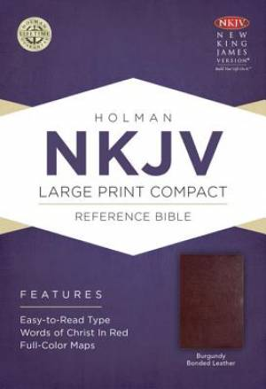 NKJV Large Print Compact Reference Bible: Burgundy, Bonded Leather