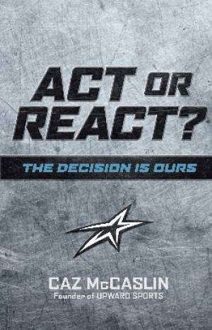 Act Or React