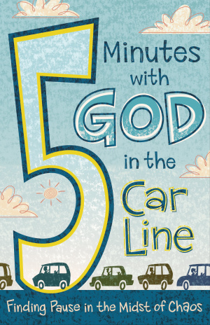 5 Minutes with God in the Car Line