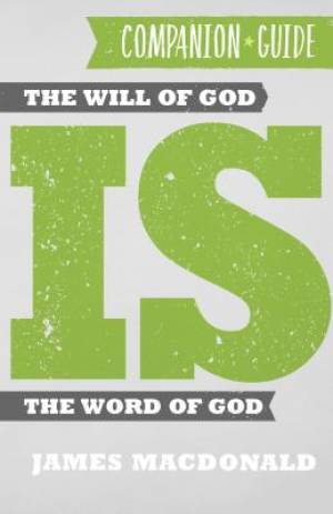 Will Of God Is The Word Of God, The Companion Guide