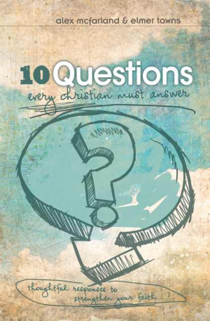10 Questions Every Christian Should Answ