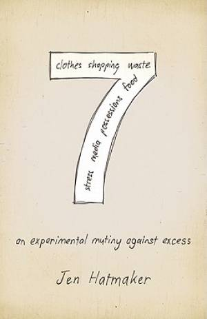 7 : An Experimental Mutiny Against Excess