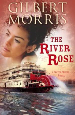 River Rose : A Water Wheel Novel