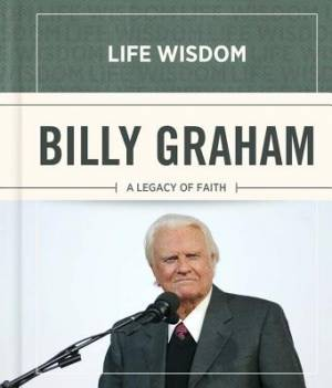 Billy Graham A Legacy of Faith