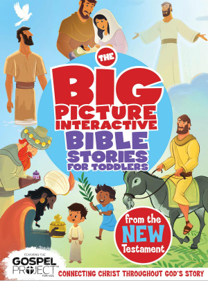 The Big Picture Interactive Bible Stories For Toddlers  - New Testament