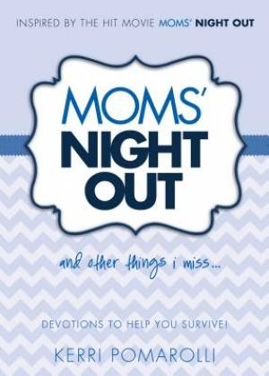 Moms' Night Out And Other Things I Miss