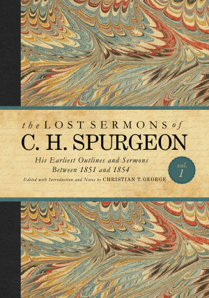 Lost Sermons of C. H. Spurgeon, The