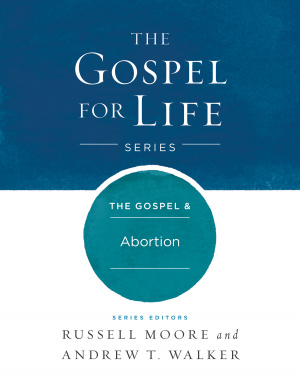 Gospel & Abortion, The