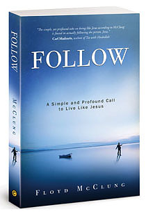 Follow : A Simple And Profound Call To Live Like Jesus