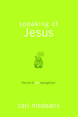 Speaking Of Jesus - The Art Of Non-evangelism