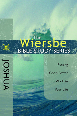 Joshua : Putting Gods Power To Work In Your Life