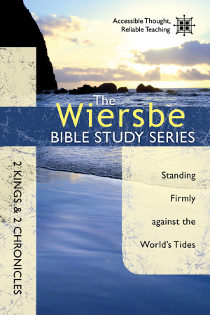 The Wiersbe Bible Study Series: 2 Kings & 2 Chronicles