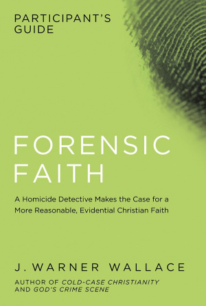 Forensic Faith Participant's Guide