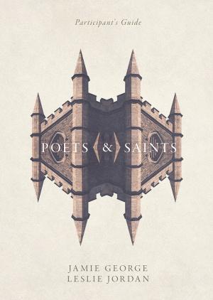 Poets and Saints Participant's Guide