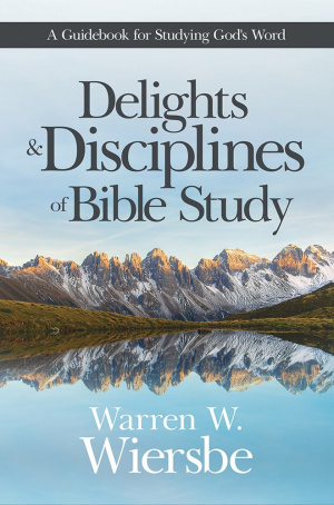 Delights and Disciplines of Bible Study