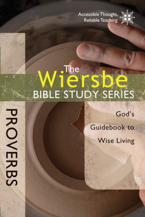 The Wiersbe Bible Study Series: Proverbs