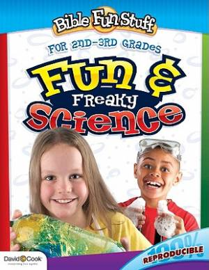 Bible Fun Stuff Fun & Freaky Science