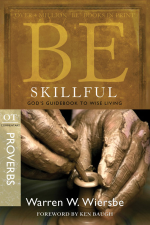 Be Skillful: Proverbs