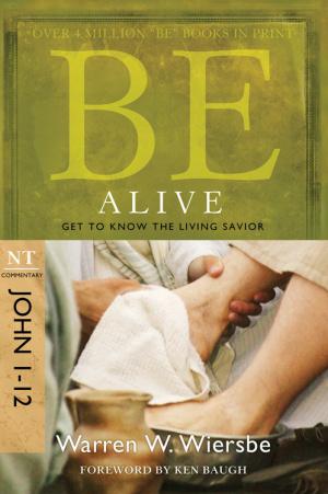Be Alive John 1-12