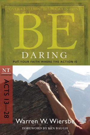 Be Daring  Acts 13 28