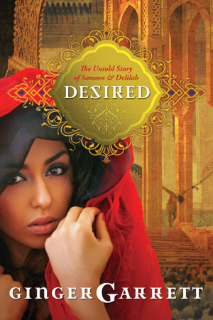 Desired : A Novel Of Samson And Delilah