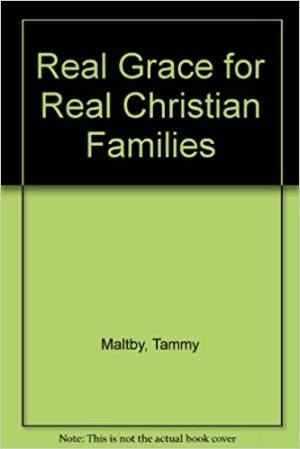 Real Grace for Real Christian Families