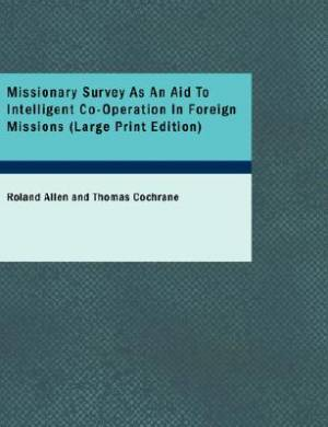Missionary Survey as an Aid to Intelligent Co-Operation in Foreign Missions