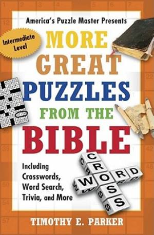 More Great Puzzles from the Bible Including Crosswords, Word Search, Trivia, and More